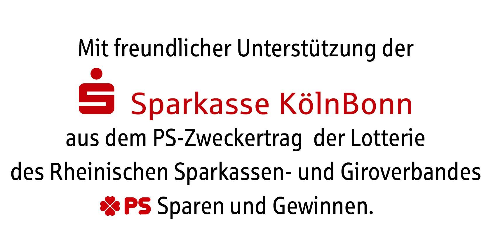 Mit freundlicher Unterstützung der Sparkasse KölnBonn aus dem PS-Zweckertrag der Lotterie des Rheinischen Sparkassen- und Giroverbandes PS Sparen und Gewinnen